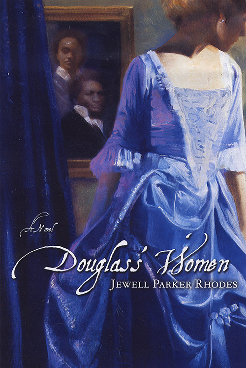 Douglass' Women by Jewell Parker Rhodes