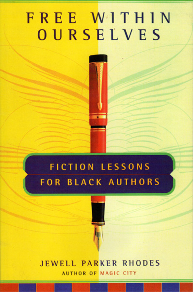 Jewell Parker Rhodes - Free Within Ourselves: Fiction Lessons for Black Authors
